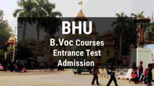 Read more about the article BHU B.Voc Courses: Admission process, Seats, Online Form, Entrance Exam