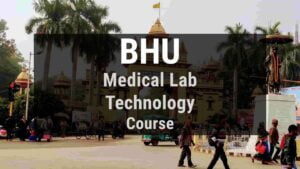 Read more about the article BHU B.Voc in Medical Lab Technology, Admission, Seats, Course Fee