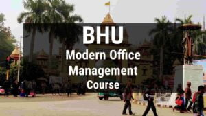 Read more about the article BHU B.Voc in Modern Office Management, Admission, Course Fee