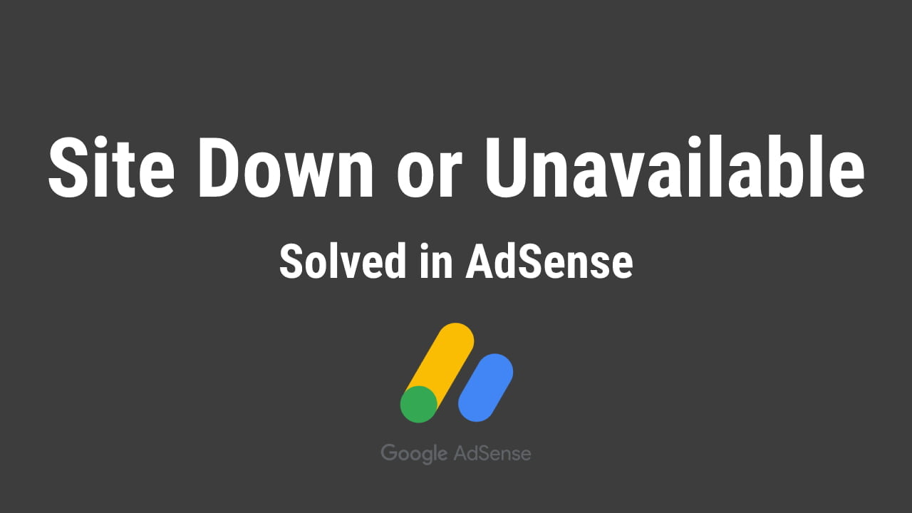 You are currently viewing Solved: Google Adsense Site down or unavailable problem