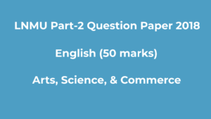 Read more about the article LNMU BA BSc Part-2 2018 English (50 marks) Question Paper Download