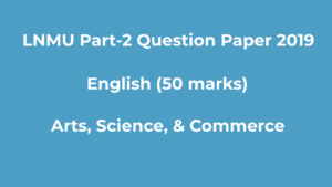 Read more about the article LNMU B.A, B.Sc Part-2 2019 Question Paper English (50 Marks)