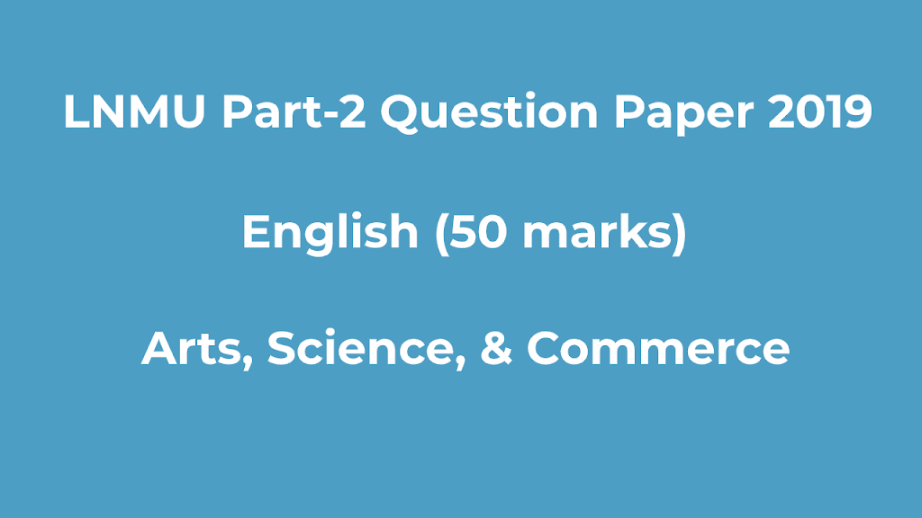 You are currently viewing LNMU B.A, B.Sc Part-2 2019 Question Paper English (50 Marks)