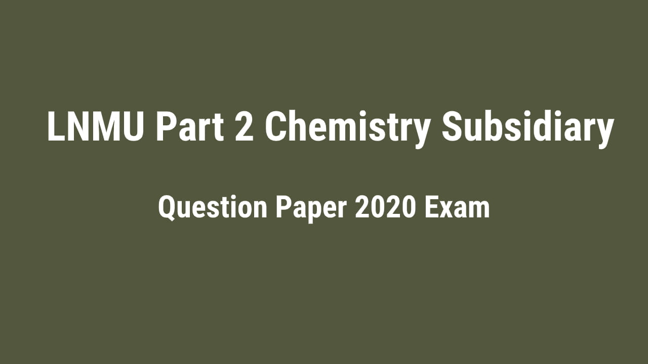 You are currently viewing LNMU BSc Part 2 Chemistry Question Paper 2020 Exam (MCQs)