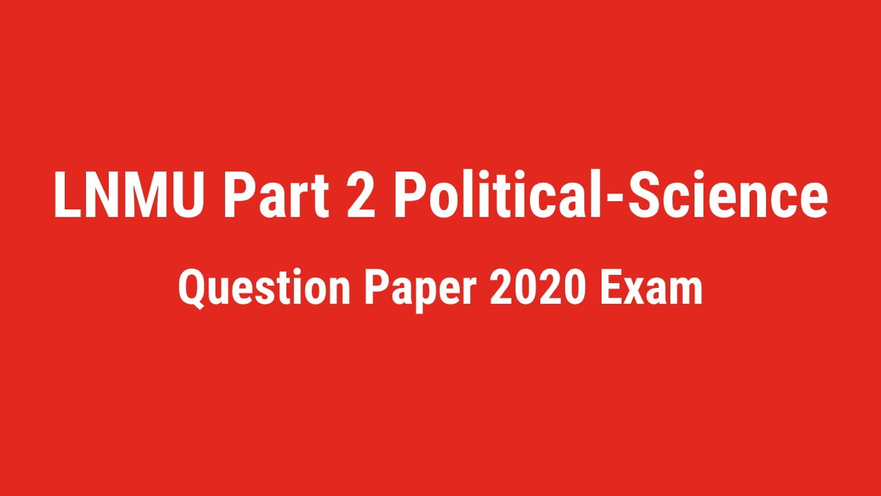 You are currently viewing LNMU BA Part 2 Political-science Honours Question Paper 2020 Exam
